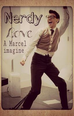 Nerdy Love (A Marcel/ Harry Styles Imagine) Wattpad