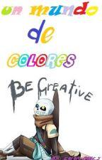 un mundo de colores (INK tale Sans x lectora) by Samael_b0nes