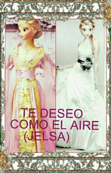 TE DESEO COMO EL AIRE (JELSA)