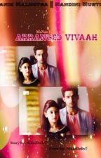 MaNan FF: Arranged Vivaah  by NikkiDolly7