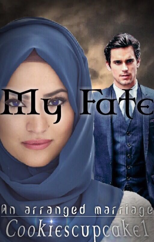 My Fate (arranged marriage) #Wattys2016 #royalistawards by cookiescupcake1