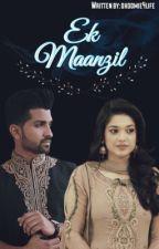Ek Maanzil by dhoomie4life