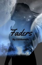 Faders by 2208annie