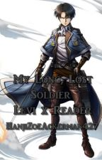 My Long, Lost Soldier  Levi X Reader by HanjiZoeAckerman427