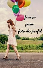 Frases Para Foto Do Perfil by Mah_Amazing