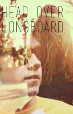 Head Over Longboard by royalfangirl_
