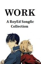 Work: A RoyEd Songfic Collection by RoyEdisMyAesthetic