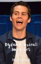 Dylan O' Brien  Imagines by HeyItsJennuh