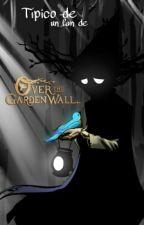 Típico de un fan de Over the Garden Wall  by ComidaDelPiso