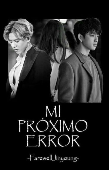 Mi próximo error. (GOT7 JUNIOR) #Wattys2016