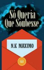 Só Queria Que Soubesse||Carta by nkmaximo