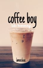 coffee boy || luke hemmings by lameasslucas