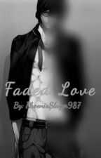 Faded Love ||Aaron x Reader|| by PhoenixSlayer987