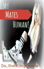 My Mates Human! by MonsterBearSceneGirl