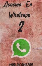 Asesino En WhatsApp 2 by PabloGomez09