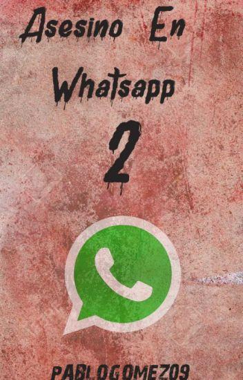 Asesino En WhatsApp 2 [EDITANDO]
