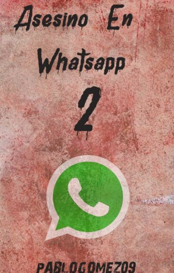 Asesino En WhatsApp 2