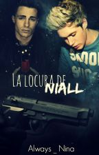 La locura de Niall |Nacel/Diall| AdF#3 by Always_Nina
