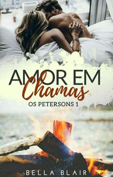 Amor em Chamas - Os Petersons - Livro 1