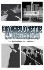Bachelorette Butchering by ellasfood