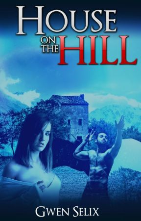 House on the Hill by GwenMalfoy