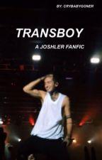 transboy // joshler by crybabygoner