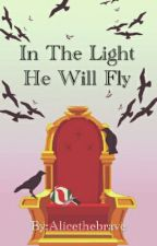 In The Light He Will Fly by Alicethebrave