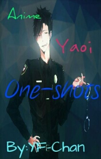Anime Yaoi One-shots [ON HOLD]