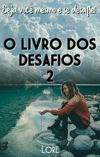 O Livro Dos Desafios 2 by LorePCarvalho