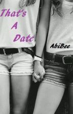 That's A Date by AbiBee