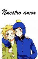 Nuestro Amor (Craig x Tweek - CREEK) by Loca_lectora_feliz
