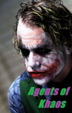 Agents of Khaos (A Joker Story [REVISED]) by MemoriaMente