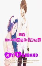 MY EX-BOYFRIEND IS MY HUSBAND by BlackWriter26
