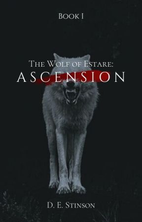 The Wolf Of Estare: Ascension by RainAaren