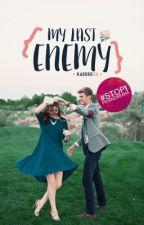 My Last Enemy by Karrrr24