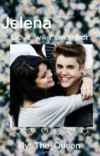 (Jelena) Love Will Remember  by The_Queen11292