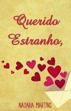 Querido Estranho [Conto] by naycsm
