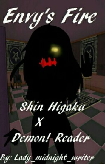 Envy's Fire(DISCOUNTINUED) (Shin Higaku X Demon! Reader)