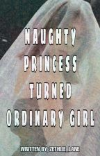 Book Two [NPMOB] Naughty Princess Turned Ordinary Girl  by zethlie_lane