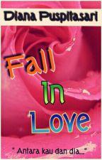 Fall In Love (PENDING) by dianapuspitasari24