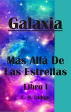 Galaxia. (MADLE 01) by IndigoER