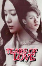 Tears Of Love by SarkastikongPrinsesa