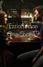 Ezria/Lucian One-Shots♡ by ezriadevotion