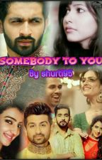 Somebody to You  by Shurti95