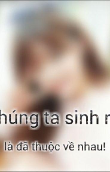 [LONGFIC][Fanfiction Girl][BTS]-Chúng Ta Sinh Ra..Vốn Đã Thuộc Về Nhau !