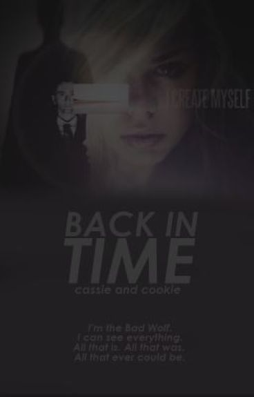 Bad Wolf and the Oncoming Storm [Book One: Back in Time] by RudeandGinger