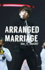 Arranged Marriage | Jeon Jungkook | DISCONTINUED | by Jimin_is_slayin2837