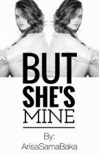 But She's Mine - Allydia vs. Malydia by ArisaSamaBaka