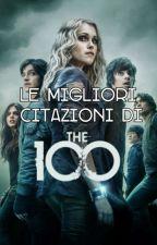 Le Migliori Citazioni Di The 100 by 5hobvsessed
