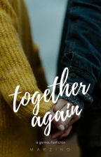 together again  •  garmau au  by pastelghosts